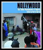 Nollywood : the video phenomenon in Nigeria