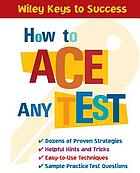 How to ace any test