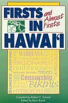 Firsts and almost firsts in Hawai'i