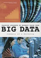 Training students to extract value from big data : summary of a workshop