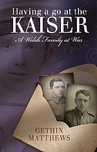 Having a go at the Kaiser : a Welsh family at war