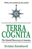Terra cognita : the mental discovery of America