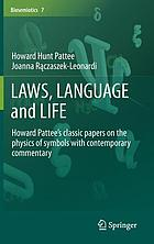 Laws, language and life : Howard Pattee's classic papers on the physics of symbols with contemporary commentary