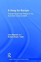 A song for Europe : popular music and politics in the Eurovision song contest