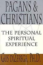 Pagans & Christians : the personal spiritual experience