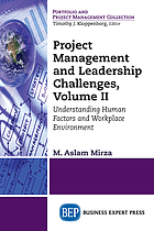 Project Management and Leadership Challenges, Volume II : Understanding Human Factors And Workplace Environment.