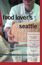 The food lover's guide to Seattle