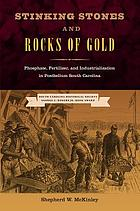 Stinking stones and rocks of gold : phosphate, fertilizer, and industrialization in Postbellum South Carolina