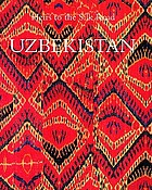 Uzbekistan : heirs to the Silk Road