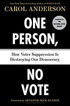 One person, no vote how voter suppression is destroying our democracy