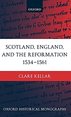 Scotland, England, and the Reformation : 1534-61