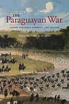 The Paraguayan War : causes and early conduct