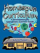 Homespun curriculum : a developmentally appropriate activities guide