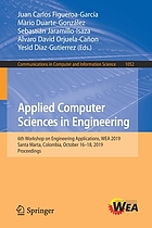 Applied computer sciences in engineering : 6th Workshop on Engineering Applications, WEA 2019, Santa Marta, Colombia, October 16-18, 2019, Proceedings
