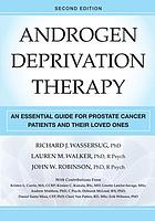 Androgen deprivation therapy : an essential guide for prostate cancer patients and their loved ones