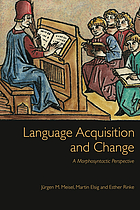 Language acquisition and change. A morphosyntactic perspective.