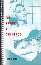The sounds of commerce : marketing popular film music