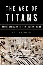 The age of titans : the rise and fall of the great Hellenistic navies