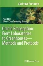 Orchid propagation : from laboratories to greenhouses -- methods and protocols