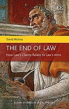 The end of law : how law's claims relate to law's aims