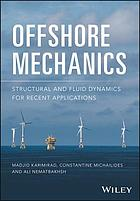 Offshore mechanics : structural and fluid dynamics for recent applications