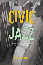 Civic jazz : American music and Kenneth Burke on the art of getting along