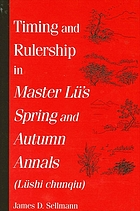 Timing and rulership in Master Lu's Spring and Autumn annals = : Lüshi chunqiu