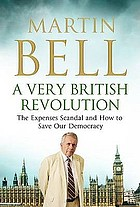 A very British revolution : the expenses scandal and how to save our democracy
