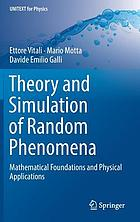 Theory and simulation of random phenomena : mathematical foundations and physical applications