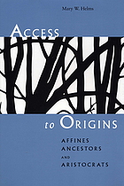 Access to origins : affines, ancestors, and aristocrats.