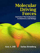 Molecular driving forces : statistical thermodynamics in chemistry and biology