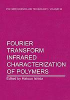Fourier transform infrared characterization of polymers