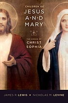 Children of Jesus and Mary : the Order of Christ Sophia
