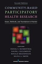 Community-based participatory health research : issues, methods, and translation to practice