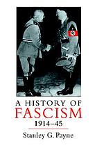 A History of Fascism : 1914-45