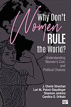 Why don't women rule the world? : understanding women's civic and political choices