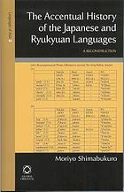 Languages of Asia : Accentual History of the Japanese and Ryukyuan Languages: a Reconstruction.