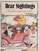 Bear sightings in everyday life : a bear enthusiast's reference & price guide
