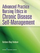 Advanced practice nursing ethics in chronic disease self-management