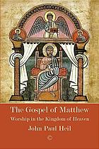 The Gospel of Matthew : worship in the Kingdom of Heaven