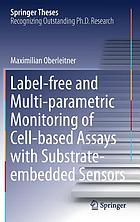 Label-free and multi-parametric monitoring of cell-based assays with substrate-embedded sensors