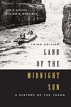 Land of the Midnight Sun, Third Edition : a History of the Yukon.