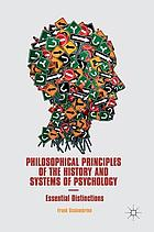 Philosophical principles of the history and systems of psychology : essential distinctions