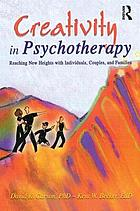 Creativity in psychotherapy : reaching new heights with individuals, couples, and families