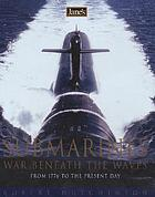 Jane's submarines : war beneath the waves from 1776 to the present day