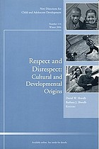 Respect and disrespect : cultural and developmental origins