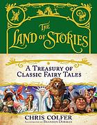 The Land of Stories : a treasury of classic fairy tales