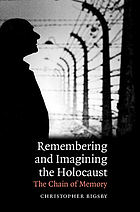Remembering and imagining the Holocaust : the chain of memory