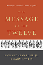 The message of the twelve : hearing the voice of the minor prophets