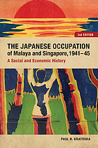 The Japanese occupation of Malaya and Singapore, 1941-45 : a social and economic history
